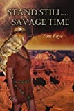 Stand Still... Savage Time, Toni Faye, 0595307604