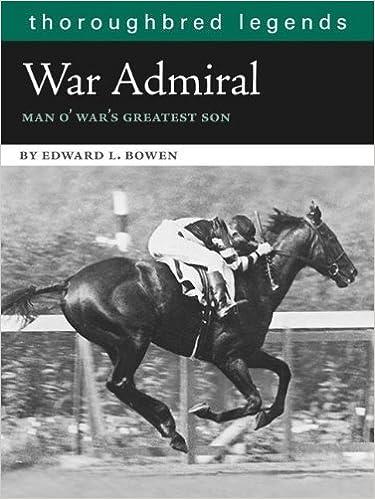 Book War Admiral: Man O'War's Greatest Son (Thoroughbred Legends (Unnumbered)) by Edward L. Bowen (1-Sep-2007)