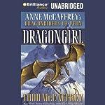 Dragongirl: Anne McCaffrey's Dragonriders of Pern   Todd McCaffrey