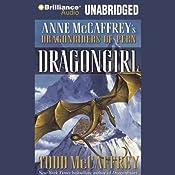 Dragongirl: Anne McCaffrey's Dragonriders of Pern | Todd McCaffrey