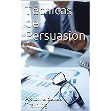 Técnicas de Persuasión (Spanish Edition)