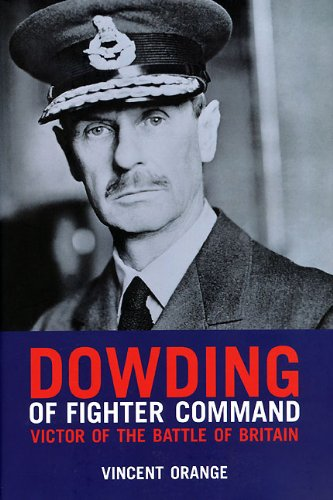 Dowding of Fighter Command: Victor of the Battle of Britain - Wwi Fighter