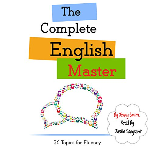 The Complete English Master: 36 Topics for Fluency: Master English in 12 Topics, Book 4