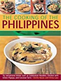 Cooking of the Philippines: Classic Filipino Recipes Made Easy, With 70 Authentic Traditional Dishes Shown Step By Step In More Than 400 Beautiful Photographs