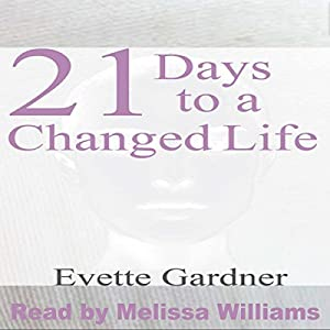 21 Days to a Changed Life Audiobook