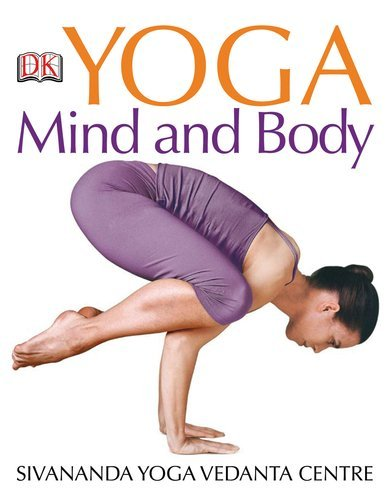 Yoga Mind and Body by Sivananda Yoga Vedanta Centre 2008-04 ...
