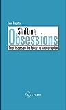 Shifting Obsessions: Three Essays on the Politics of Anticorruption
