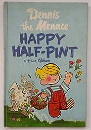 Dennis the Menace: Happy Half-pint –…