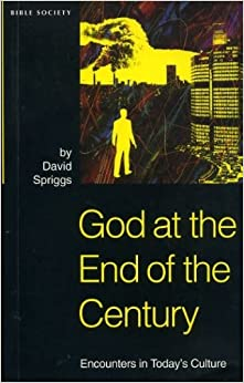 God at the End of the Century: Encounters in Today's Culture (Bible & Mission Strategy)