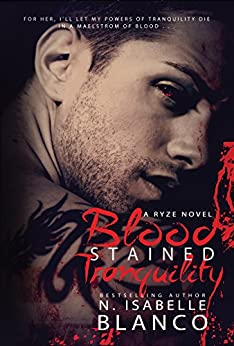 Blood Stained Tranquility (Ryze Book 2) by [Blanco, N. Isabelle]