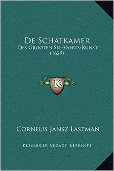 Book de Schatkamer: Des Grooten See-Vaerts-Kunst (1629)