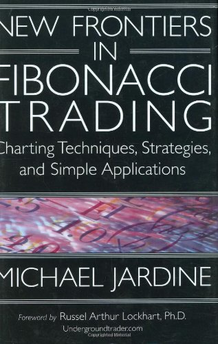 New Frontiers in Fibonacci Trading: Charting Techniques, Strategies & Simple Applications