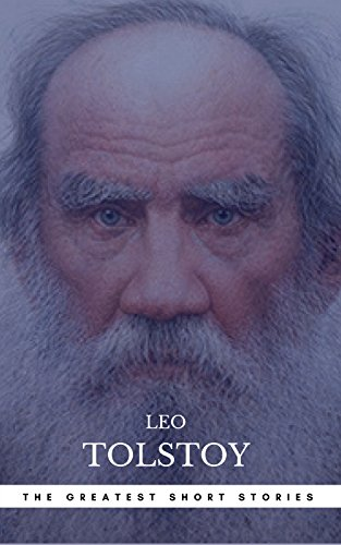 the greatest short stories of leo tolstoy kindle edition by leo