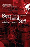 Beat Until Stiff by Claire M. Johnson front cover
