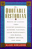 The Quotable Historian, Alan Axelrod, 0071357335