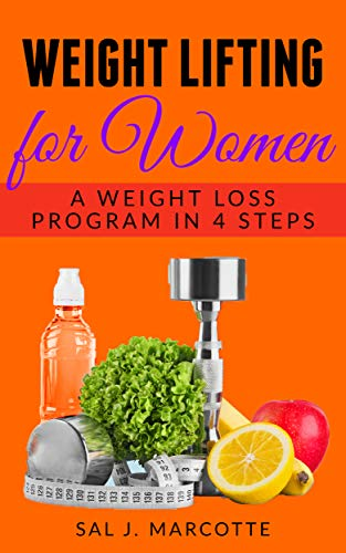 Weight Lifting for Women: A Weight Loss Program in 4 Steps (Beginner Strength Training Routine For Weight Loss)