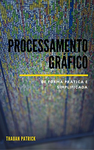 eBook Processamento Gráfico de Forma Prática e Simplificada