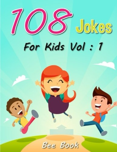 108 Jokes For Kids Vol. 1: Hilarious Jokes, Tricky Tongue Twisters, Animal, Halloween and Ridiculous Riddles (Volume 1) -