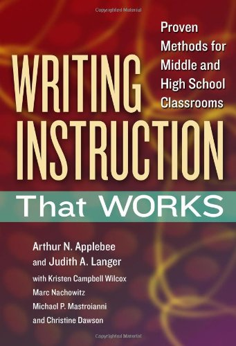 Writing Instruction That Works  Proven Methods For Middle And High School Classrooms  Language And Literacy Series   Language And Literacy  Paperback