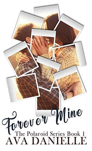Forever Mine (The Polaroid Series) Book 1 (English Edition)
