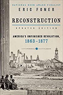 Book Cover: Reconstruction Updated Edition: America's Unfinished Revolution, 1863-18
