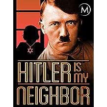 Hitler is My Neighbor