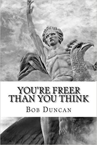 Book You're Freer Than You Think by Bob Duncan (2014-09-18)