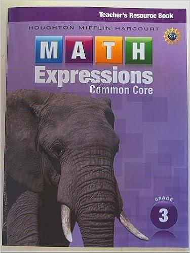 Math Expressions Teacher S Resource Book Grade 3 Houghton Mifflin Harcourt 9780547837055 Amazon Com Books