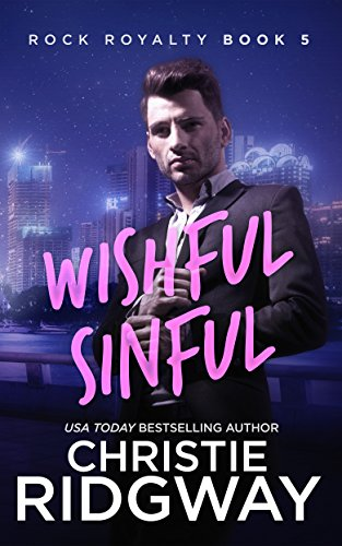 Wishful Sinful (Rock Royalty Book 5)