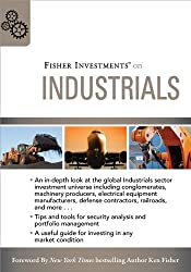 Fisher Investments on Industrials (Fisher Investments Press Book 4)