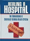 Healing a Hospital, David Herdlinger, 0979232511