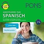 PONS Audiotraining Plus Spanisch: Für Anfänger und Fortgeschrittene - hören, besser verstehen und leichter sprechen | Majka Dischler