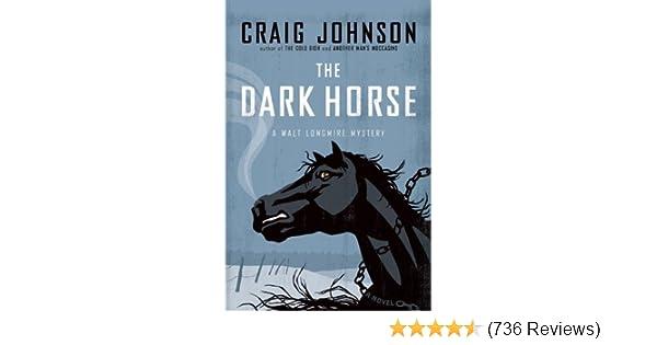 The Dark Horse: A Walt Longmire Mystery (Walt Longmire Mysteries): Craig Johnson: 9780670020874: Amazon.com: Books