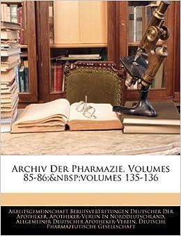 Archiv Der Pharmazie, Volumes 85-86; Volumes 135-136, VI Jahrgang
