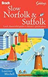 Slow Norfolk and Suffolk, Laurence Mitchell, 1841623210