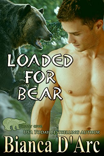 Loaded for Bear (Grizzly Cove Book 10) by [D'Arc, Bianca]