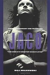 Jaco: The Extraordinary Tragic Life of Jaco Pastorius