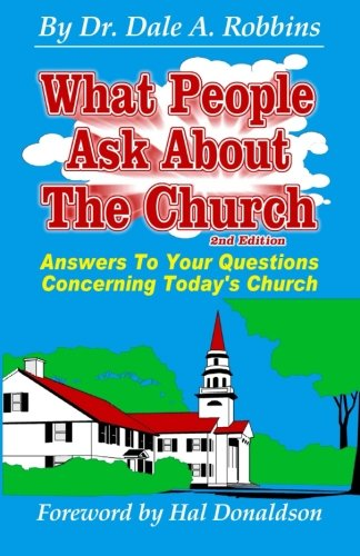 What People Ask About The Church, 2nd Edition: Answers to your Questions Concerning Today's Church PDF