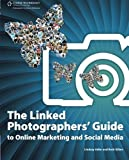 The Linked Photographers' Guide to Online Marketing and Social Media by Lindsay Renee Adler (2010-04-23)