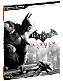 Batman: Arkham City Signature Series Guide (Bradygames Signature Guides)