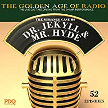The Strange Case of Dr. Jekyl & Mr. Hyde: The Golden Age of Radio Radio/TV Program by  PDQ Audioworks, Robert Louis Stevenson Narrated by George Edwards