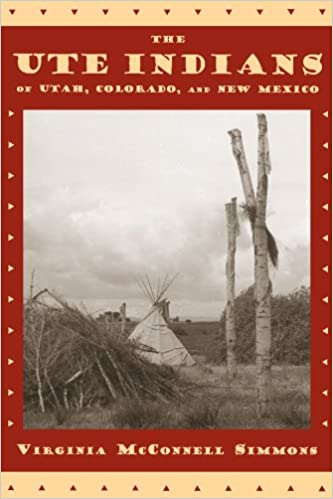 Colorado The Ute Indians of Utah and New Mexico