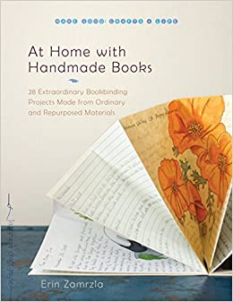 at home with handmade books 28 extraordinary bookbinding projects
