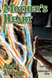 Mother's Heart (Mother-Earth Series Book 3)