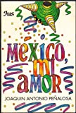 img - for Mexico, Mi Amor book / textbook / text book