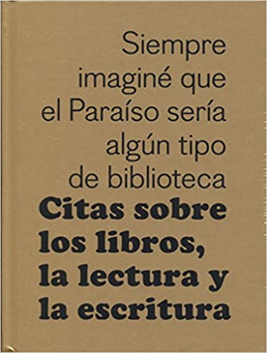 Citas sobre los libros, la lectura y la escritura: Bart; Dooreman Van Aken: 9788425230349: Amazon.com: Books