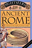 Sightseers: Ancient Rome: A Guide to the Glory of Imperial Rome