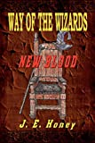 Way of the Wizards - New Blood, J. E. Honey, 1590957326