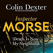 Death Is Now My Neighbour Audiobook by Colin Dexter Narrated by Samuel West