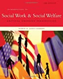 By Karen K. Kirst-Ashman - Introduction to Social Work & Social Welfare: Critical Thinking Perspectives (3rd Edition) (2.8.2009)
